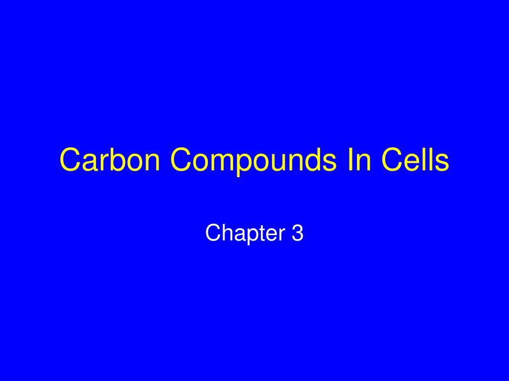 carbon compounds in cells l.