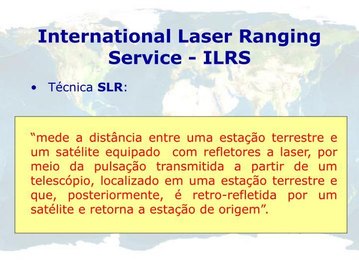 International Laser Ranging Service - ILRS
