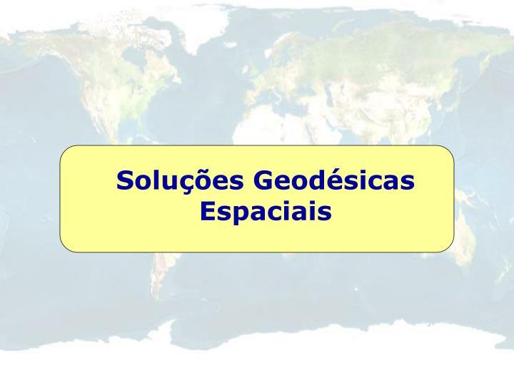 Soluções Geodésicas Espaciais