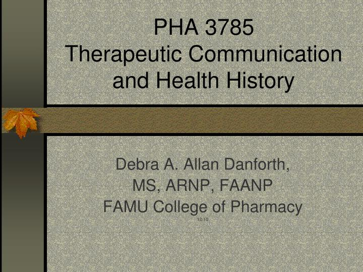 pha 3785 therapeutic communication and health history n.