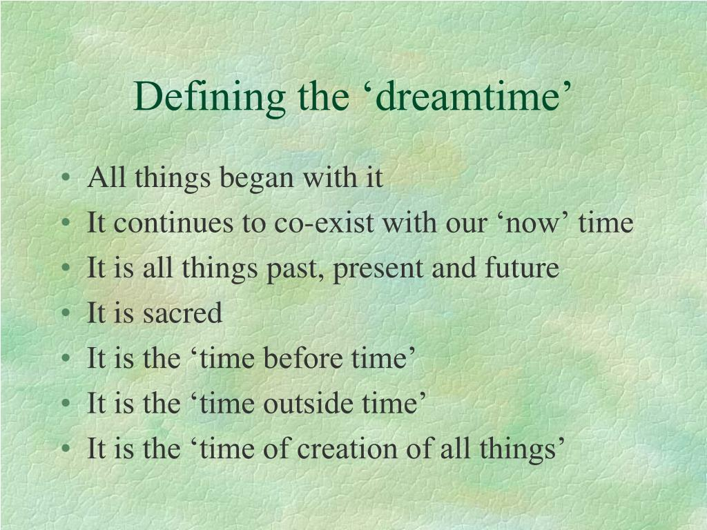 Defining the 'dreamtime'