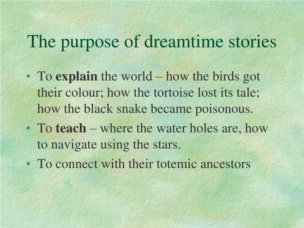 The purpose of dreamtime stories