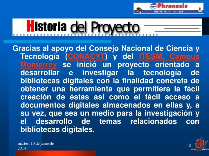 Gracias al apoyo del Consejo Nacional de Ciencia y Tecnología (