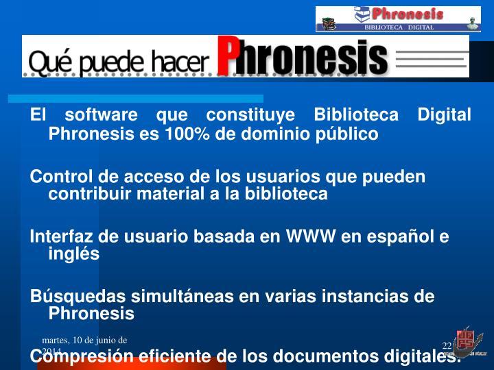 El software que constituye Biblioteca Digital Phronesis es 100% de dominio