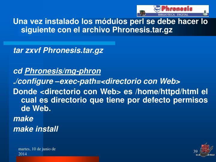 Una vez instalado los módulos perl se debe hacer lo siguiente con el archivo Phronesis.tar.gz