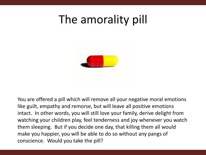 The amorality pill