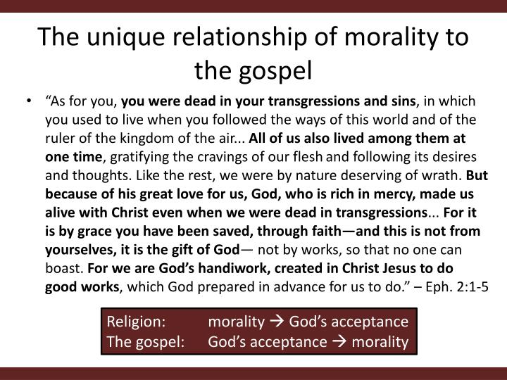 The unique relationship of morality to the gospel