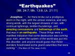 earthquakes mt 24 7 mk 13 8 lk 21 11