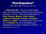earthquakes mt 24 7 mk 13 8 lk 21 1133