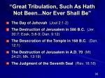 great tribulation such as hath not been nor ever shall be