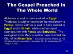 the gospel preached in the whole world60