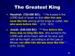 the greatest king