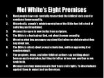mel white s eight premises