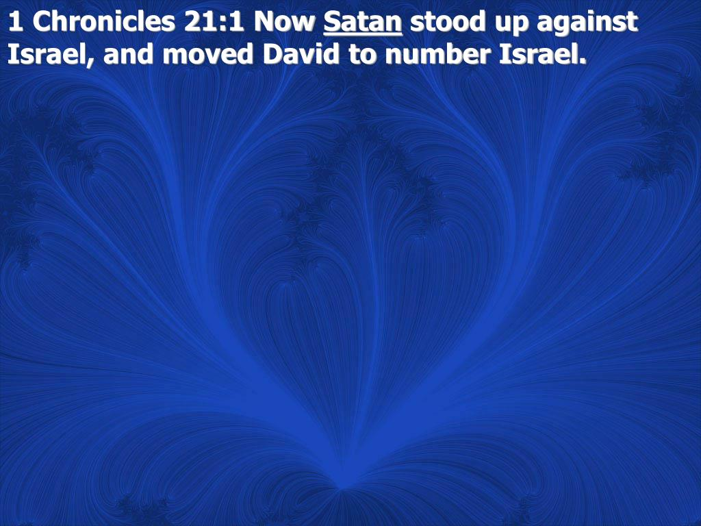1 Chronicles 21:1 Now