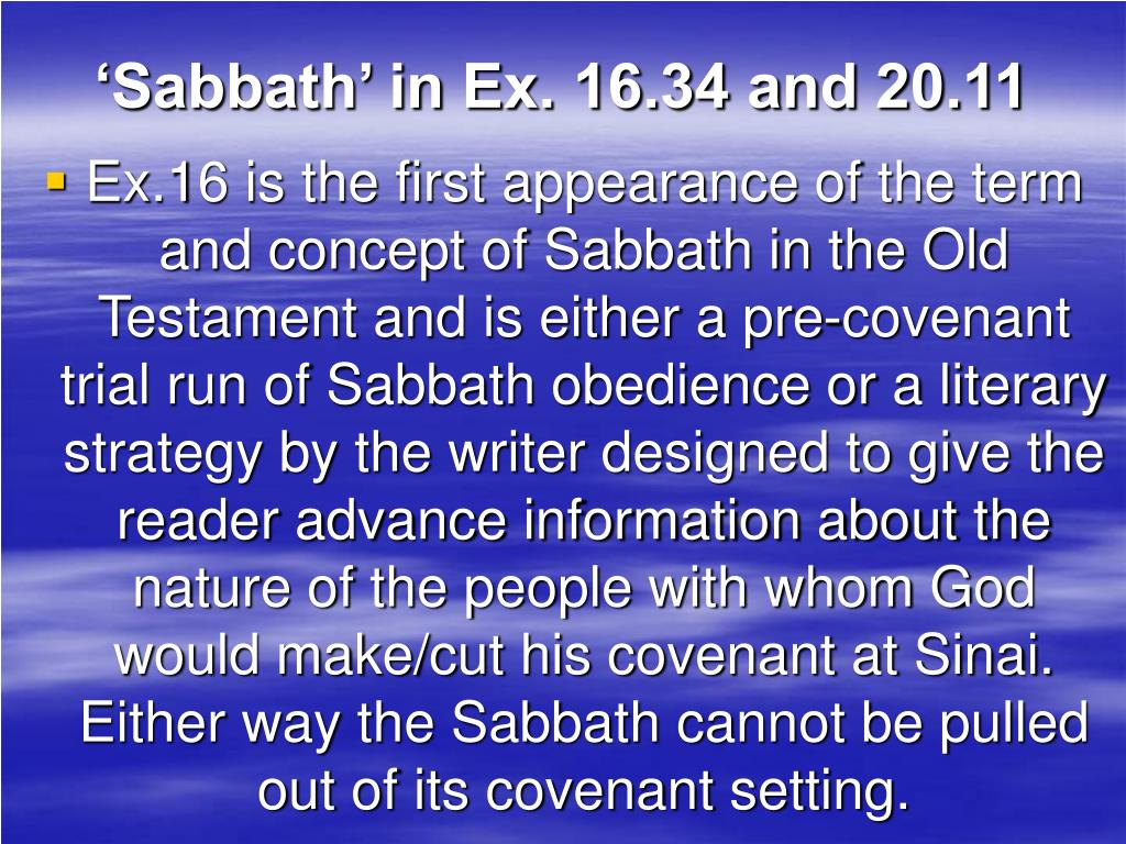'Sabbath' in Ex. 16.34 and 20.11