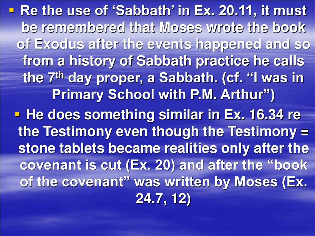 Re the use of 'Sabbath' in Ex. 20.11, it must be remembered that Moses wrote the book of Exodus after the events happened and so from a history of Sabbath practice he calls the 7