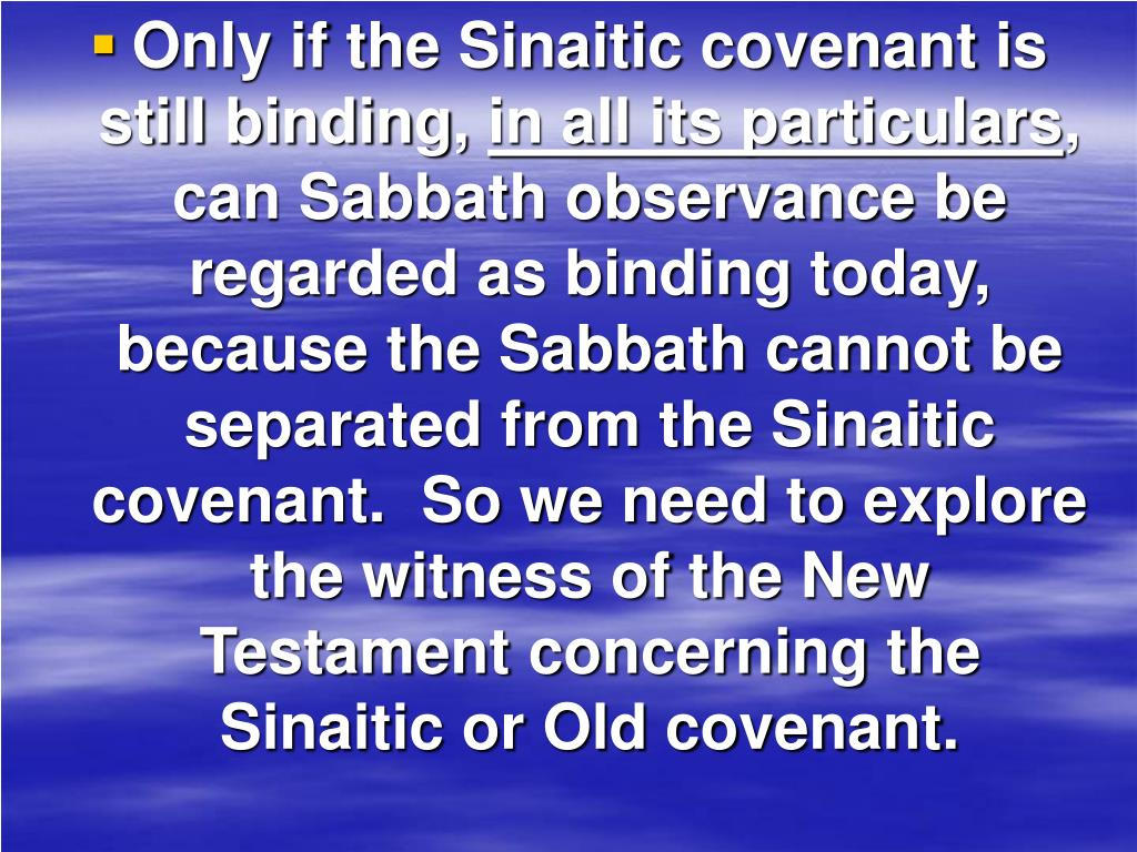 Only if the Sinaitic covenant is still binding,