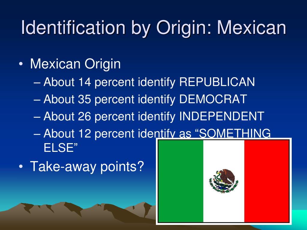 Identification by Origin: Mexican
