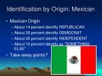 identification by origin mexican