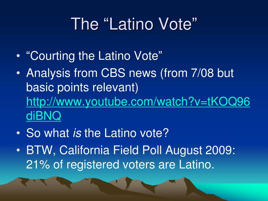 """The """"Latino Vote"""""""