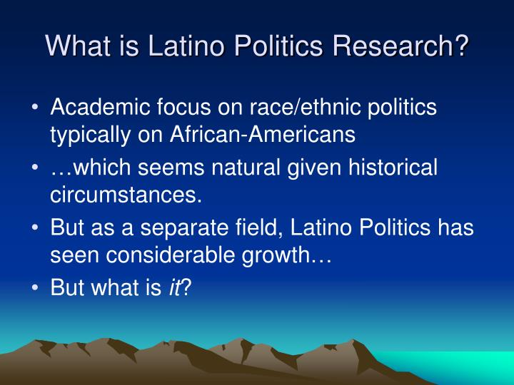 What is latino politics research