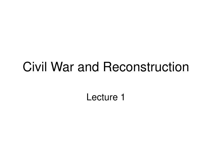civil war and reconstruction n.