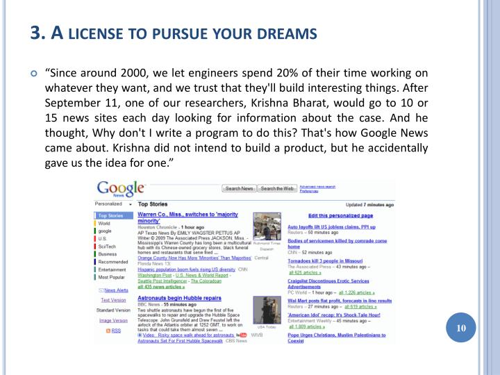 3. A license to pursue your dreams