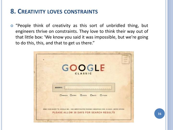 8. Creativity loves constraints