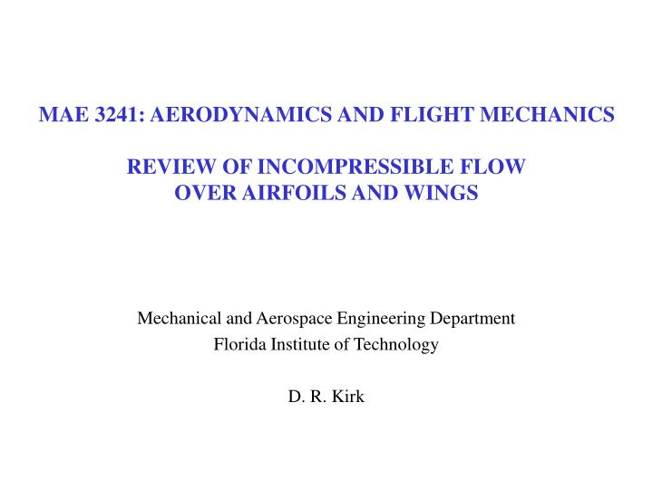 mae 3241 aerodynamics and flight mechanics review of incompressible flow over airfoils and wings n.