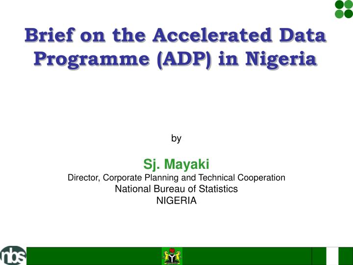 Brief on the accelerated data programme adp in nigeria