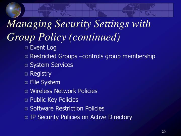 Managing Security Settings with Group Policy (continued)