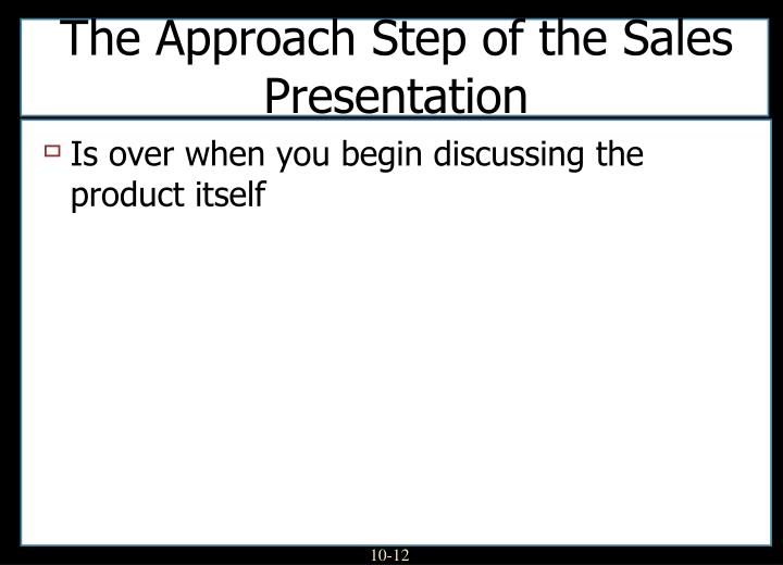 The Approach Step of the Sales Presentation