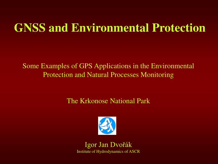 Gnss and environmental protection