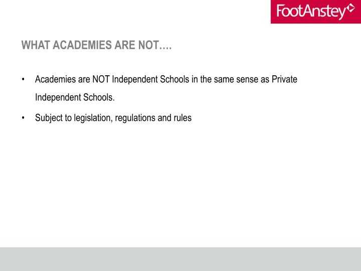 WHAT ACADEMIES ARE NOT….