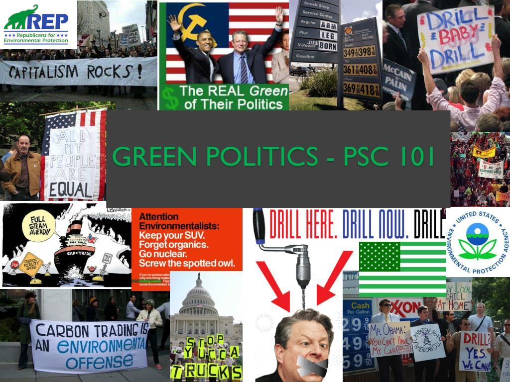 green politics psc 101 l.