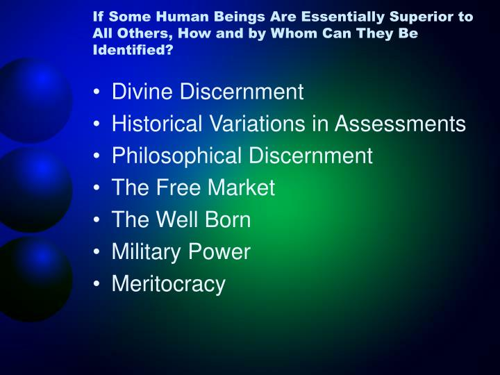 If some human beings are essentially superior to all others how and by whom can they be identified