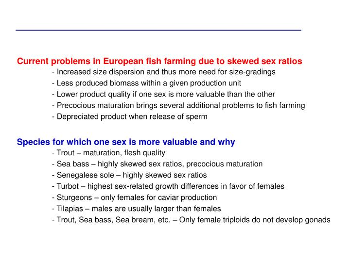 Current problems in European fish farming due to skewed sex ratios