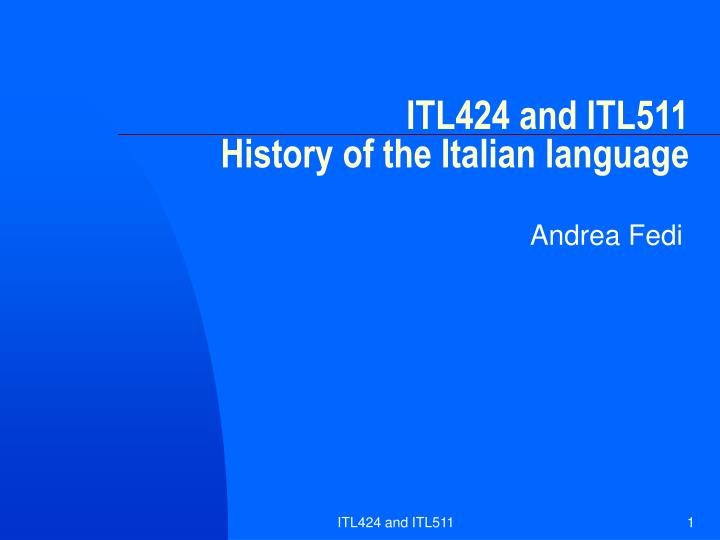 Itl424 and itl511 history of the italian language
