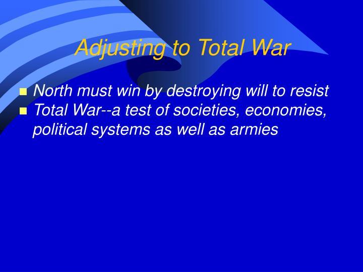 Adjusting to Total War