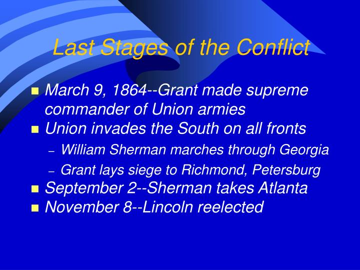 Last Stages of the Conflict
