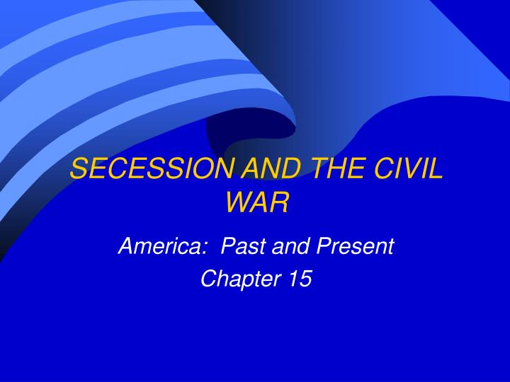 secession and the civil war n.