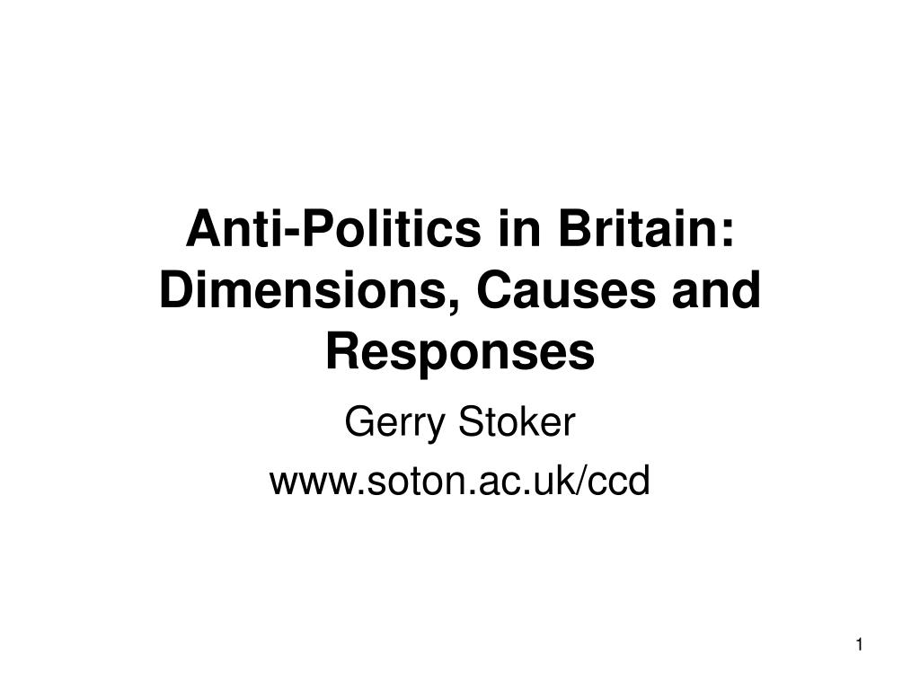 anti politics in britain dimensions causes and responses l.