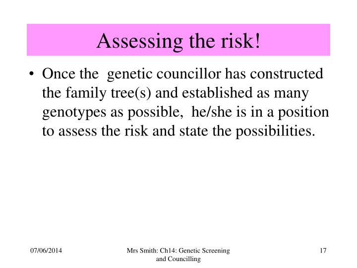 Assessing the risk!