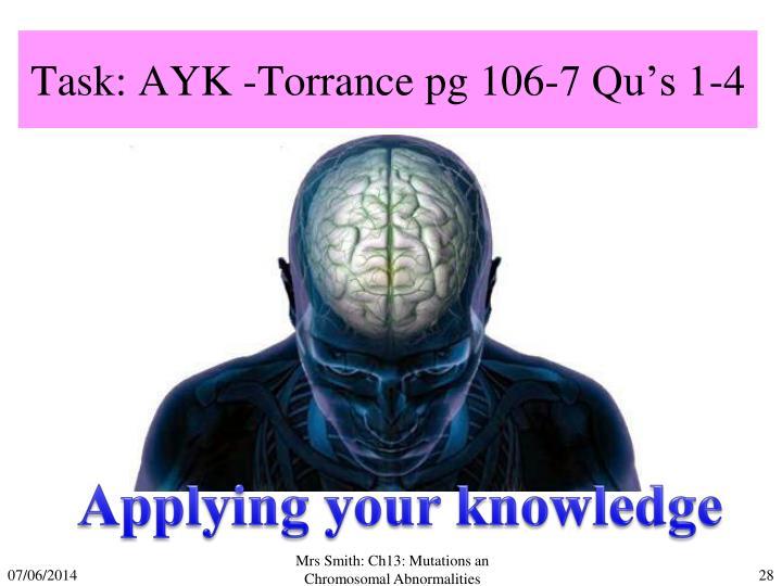 Task: AYK -Torrance pg 106-7 Qu's 1-4