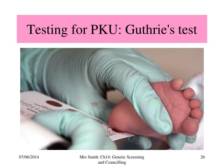 Testing for PKU: Guthrie's test