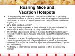 roaring mice and vacation hotspots