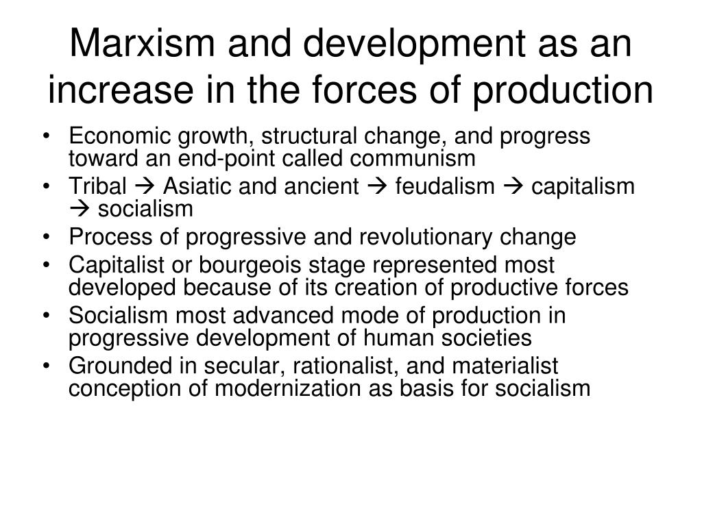 Marxism and development as an increase in the forces of production