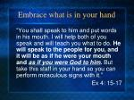 embrace what is in your hand1