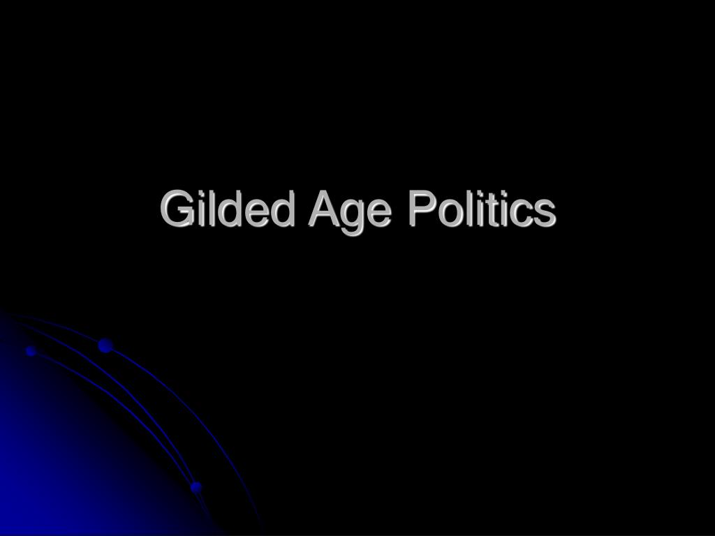 gilded age politics l.