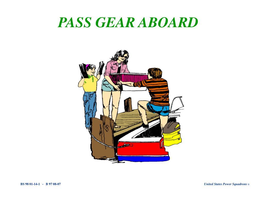 PASS GEAR ABOARD